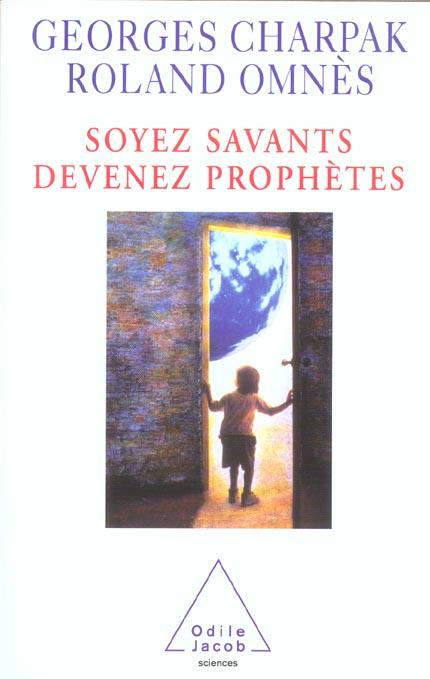 SOYEZ SAVANTS, DEVENEZ PROPHETES