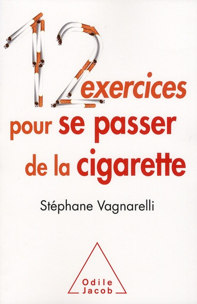 12 EXERCICES POUR SE PASSER DE LA CIGARETTE VAGNARELLI STEPHANE JACOB