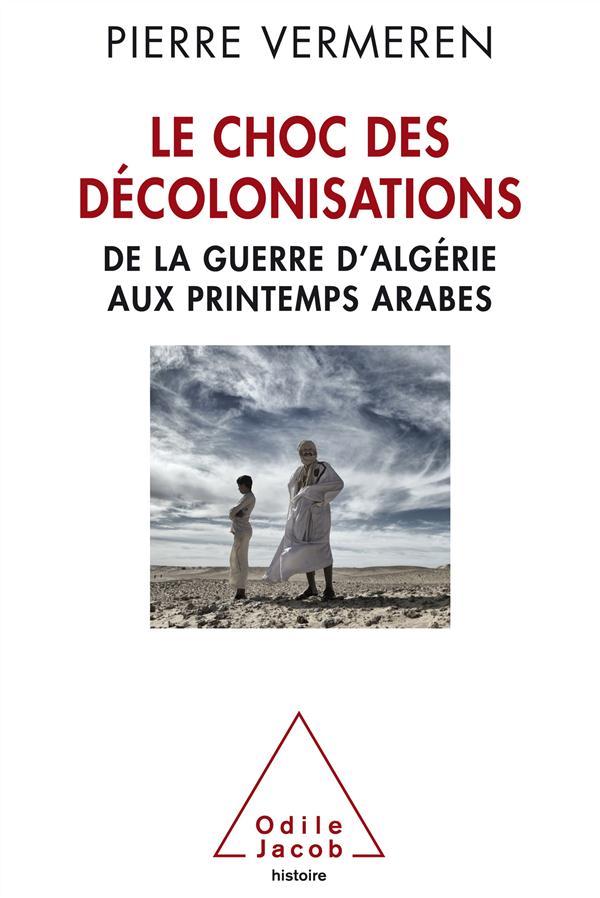 LE CHOC DES DECOLONISATIONS VERMEREN-P O. Jacob