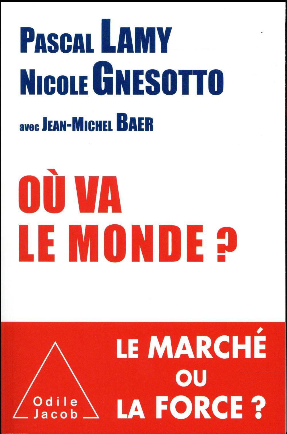 OU VA LE MONDE ? LAMY/GNESOTTO O. Jacob