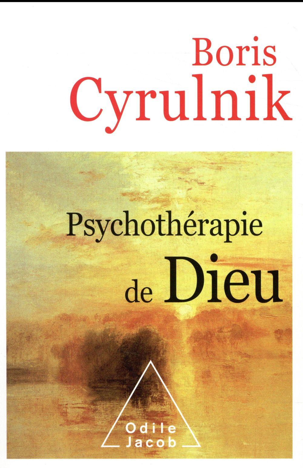 PSYCHOTHERAPIE DE DIEU Cyrulnik Boris O. Jacob