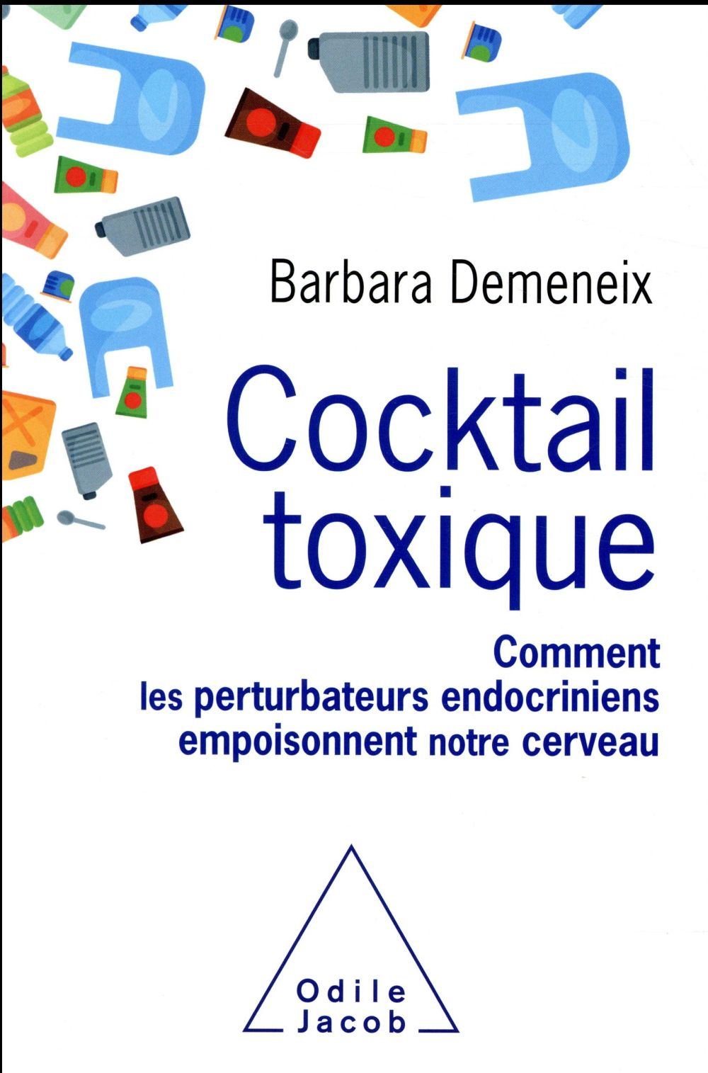 COCKTAIL TOXIQUE Demeneix Barbara O. Jacob
