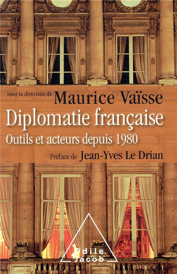 DIPLOMATIE FRANCAISE - OUTILS ET ACTEURS DE LA DIPLOMATIE FRANCAISE  JACOB