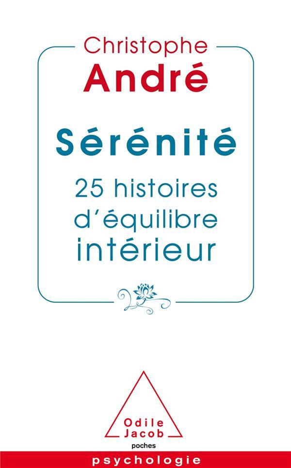 SERENITE  -  25 HISTOIRES D'EQUILIBRE INTERIEUR ANDRE CHRISTOPHE JACOB