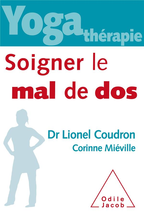 YOGA THERAPIE  -  SOIGNER LE MAL DE DOS LIONEL COUDRON JACOB