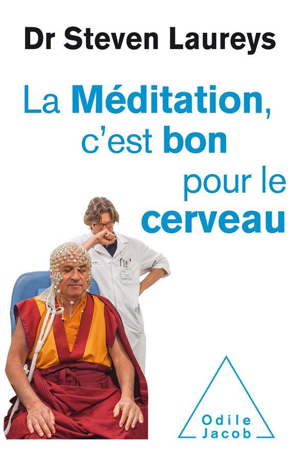 LA MEDITATION C'EST BON POUR LE CERVEAU STEVEN LAUREYS JACOB