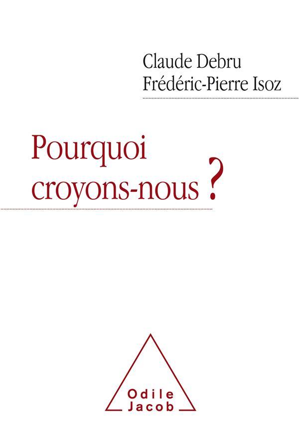 POURQUOI CROYONS-NOUS ?