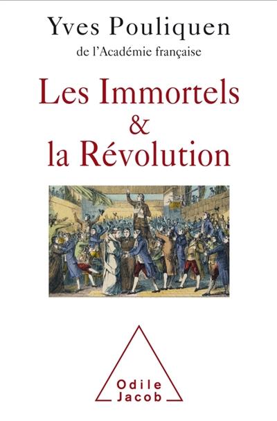 LES IMMORTELS ET LA REVOLUTION