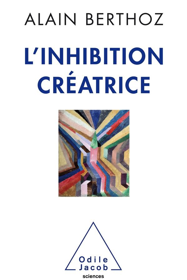 L'INHIBITION CREATRICE ALAIN BERTHOZ JACOB