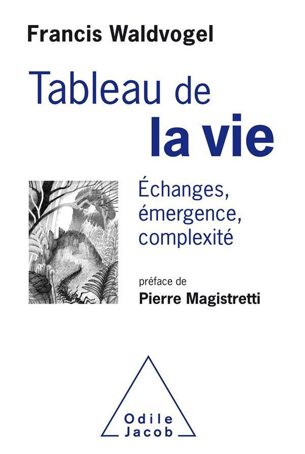 TABLEAU DE LA VIE  -  ECHANGES, EMERGENCE, COMPLEXITE