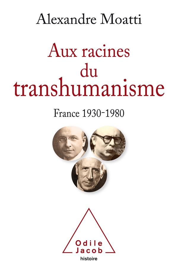 AUX RACINES DU TRANSHUMANISME  -  FRANCE 1930-1980