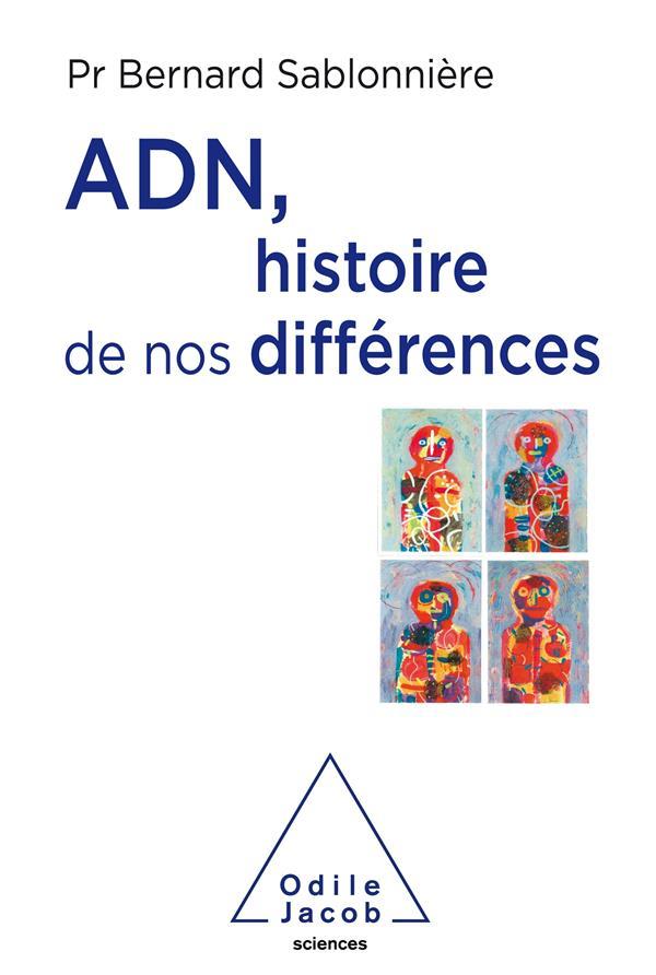 ADN, HISTOIRE DE NOS DIFFERENCES