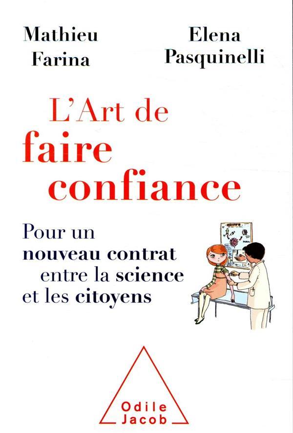 L'ART DE FAIRE CONFIANCE  -  POUR UN NOUVEAU CONTRAT ENTRE LA SCIENCE ET LES CITOYENS