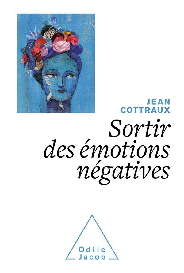 SORTIR DES EMOTIONS NEGATIVES JEAN COTTRAUX JACOB