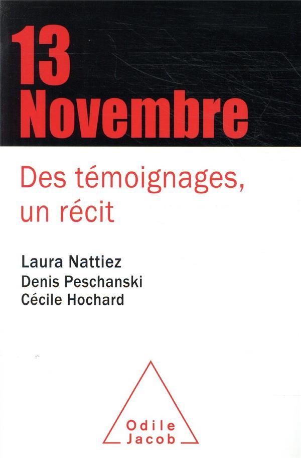 LE 13 NOVEMBRE  -  DES TEMOIGNAGES, UN RECIT