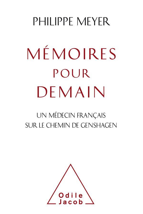 MEMOIRES POUR DEMAIN  -  UN MEDECIN FRANCAIS SUR LE CHEMIN DE GENSHAGEN MEYER PHILIPPE JACOB
