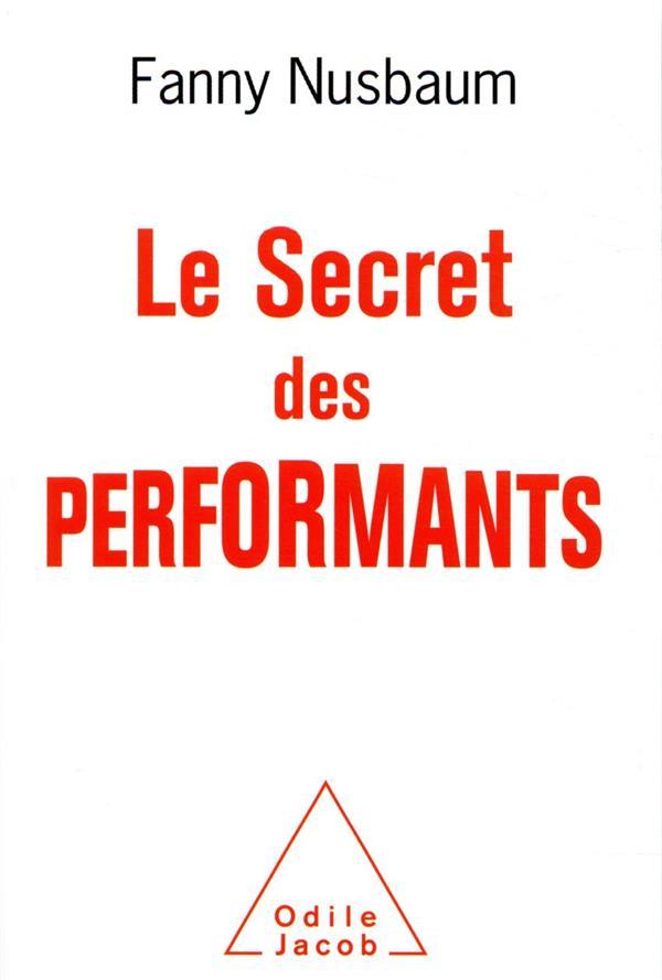 LE SECRET DES PERFORMANTS NUSBAUM, FANNY JACOB