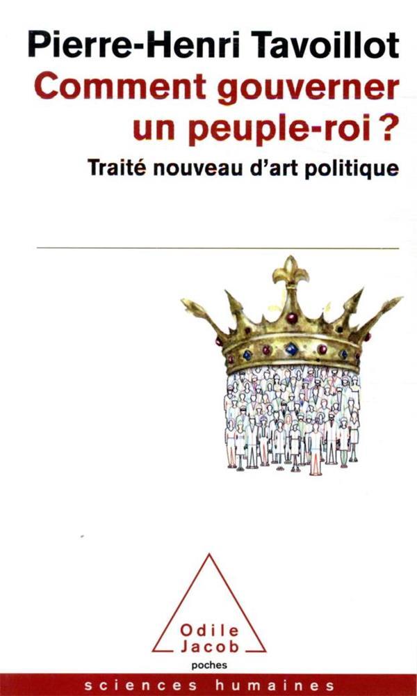 COMMENT GOUVERNER UN PEUPLE-ROI ? TRAITE NOUVEAU D'ART POLITIQUE PIERRE-HENRI TAVOILL JACOB