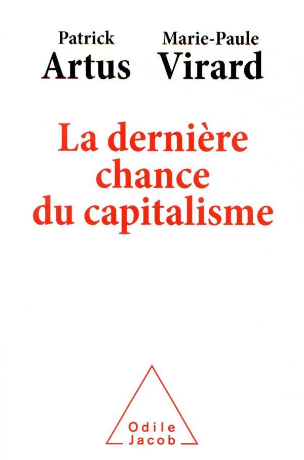 LA DERNIERE CHANCE DU CAPITALISME ARTUS, PATRICK JACOB