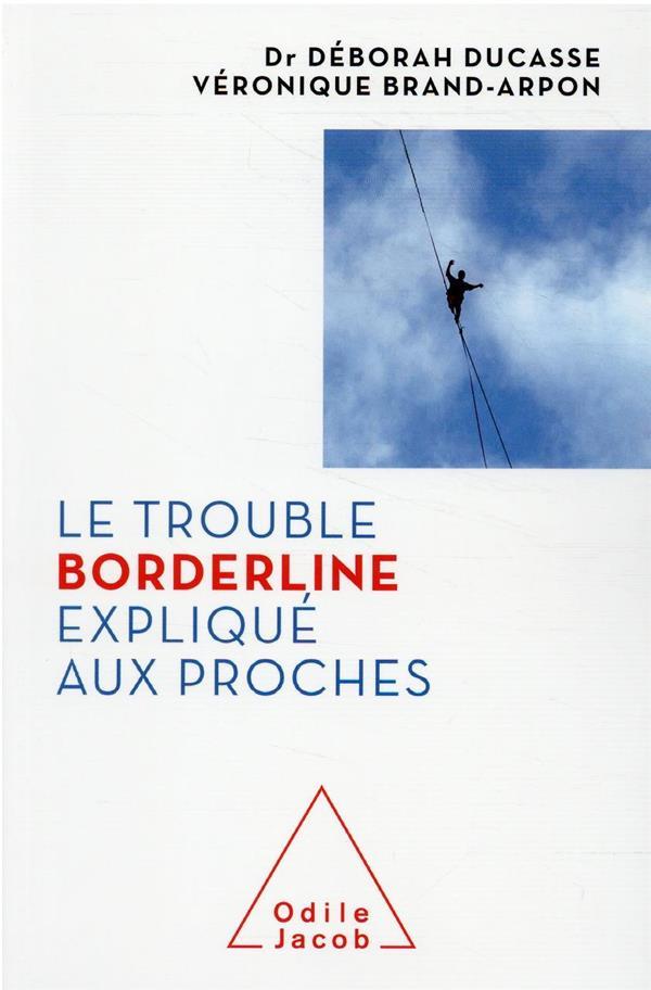 LE TROUBLE BORDERLINE EXPLIQUE AUX PROCHES