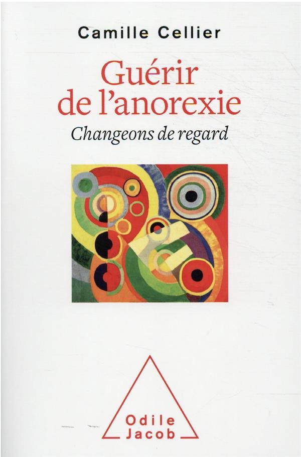 GUERIR DE L-ANOREXIE - CHANGEO CAMILLE CELLIER JACOB