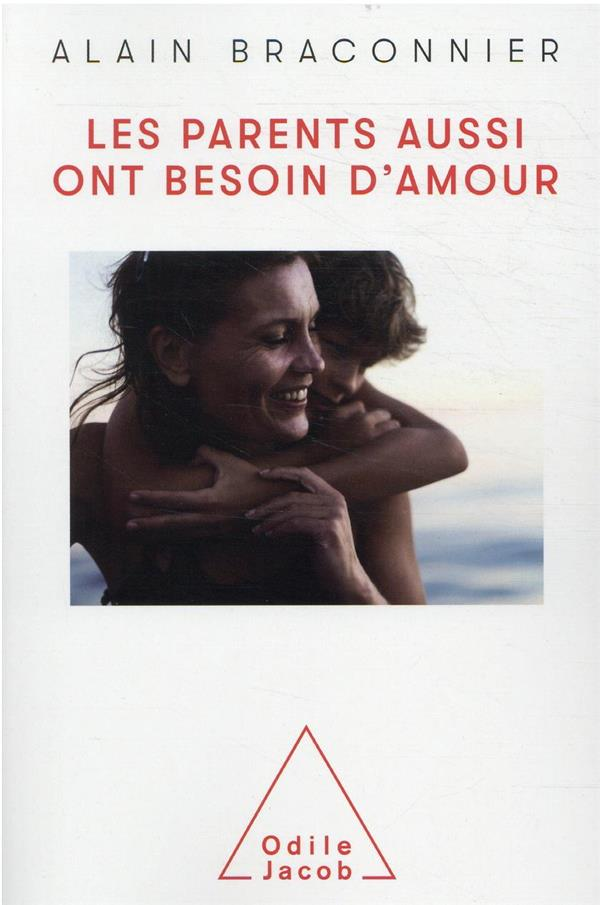 LES PARENTS AUSSI ONT BESOIN D'AMOUR