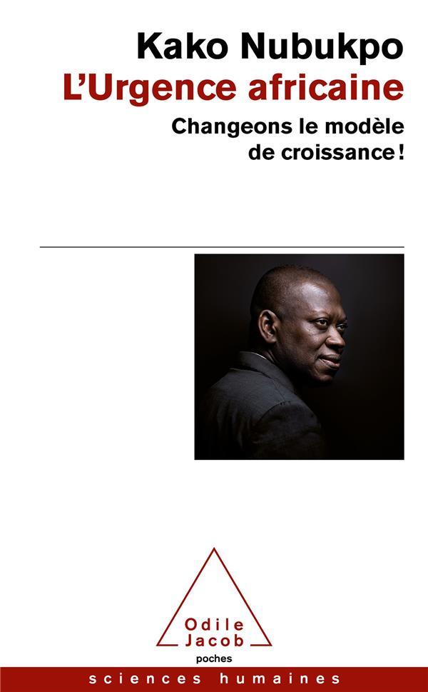 L'URGENCE AFRICAINE : CHANGEONS LE MODELE DE CROISSANCE !