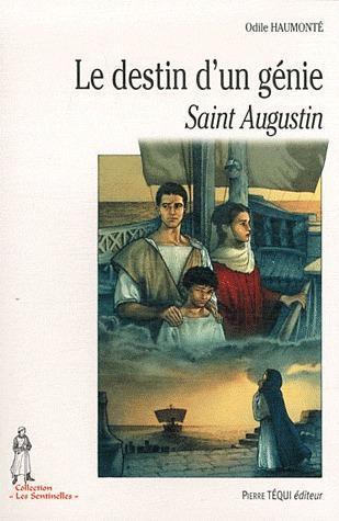 LE DESTIN D'UN GENIE - SAINT AUGUSTIN
