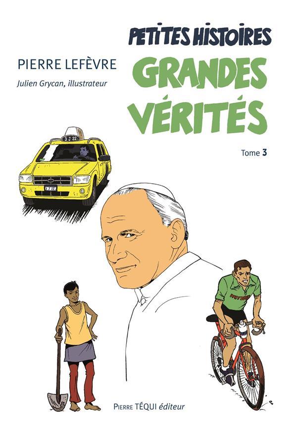 PETITES HISTOIRES, GRANDES VERITES - TOME 3