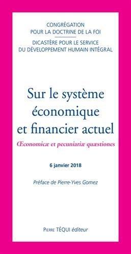 SUR LE SYSTEME ECONOMIQUE ET FINANCIER ACTUEL - OECONOMIC  ET PECUNIARI  QU STIONES