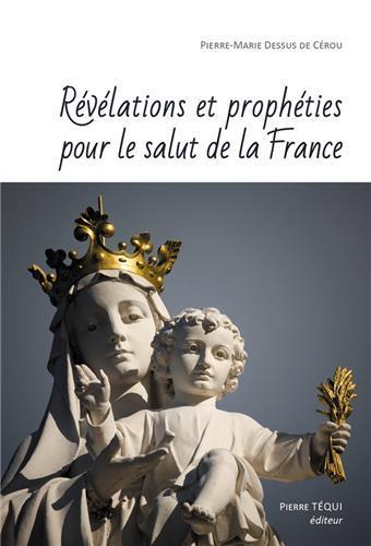 REVELATIONS ET PROPHETIES POUR LE SALUT DE LA FRANCE