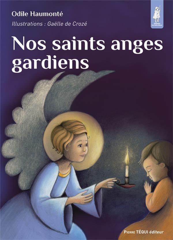 NOS SAINTS ANGES GARDIENS - PETITS PATRES