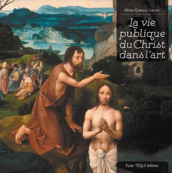 LA VIE PUBLIQUE DU CHRIST DANS L'ART