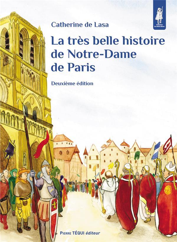 LA TRES BELLE HISTOIRE DE NOTRE-DAME DE PARIS