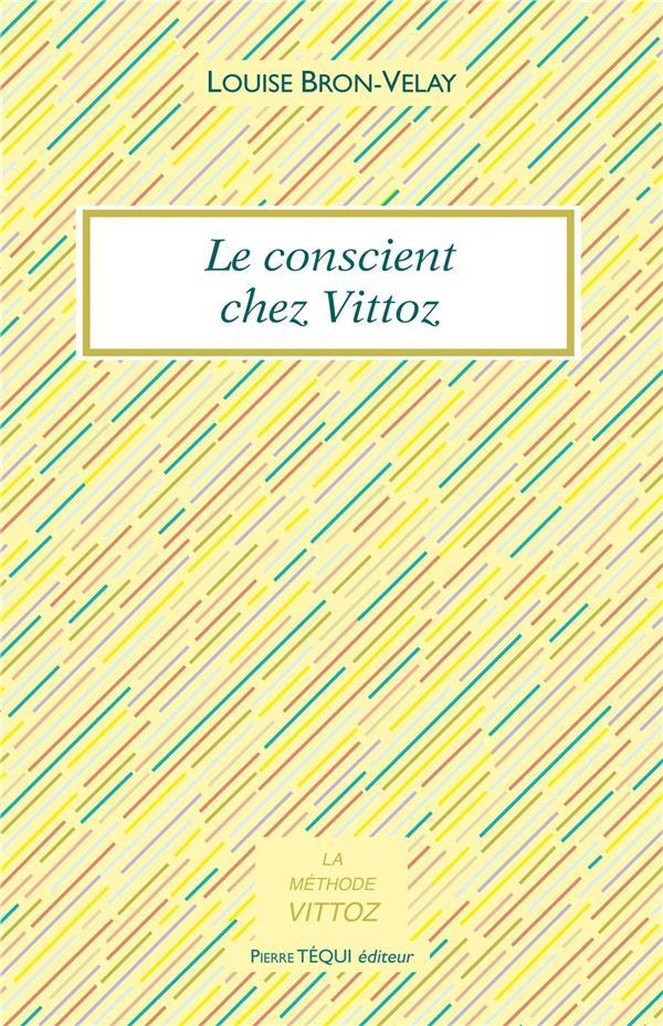 LE CONSCIENT CHEZ VITTOZ