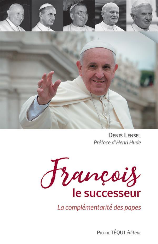 FRANCOIS LE SUCCESSEUR  -  LA COMPLEMENTARITE DES PAPES