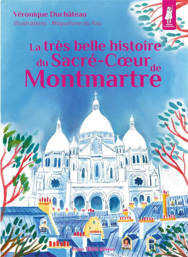 LA TRES BELLE HISTOIRE DU SACRE-COEUR DE MONTMARTRE