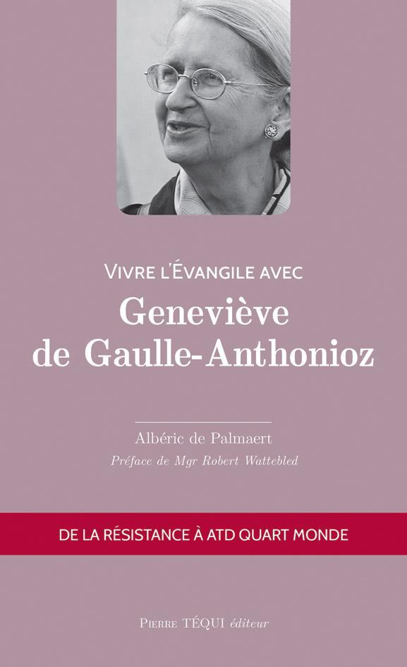 VIVRE L'EVANGILE AVEC  -  GENEVIEVE DE GAULLE-ANTHONIOZ