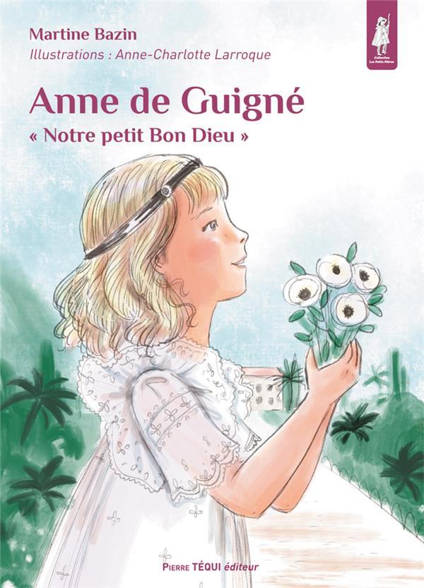 ANNE DE GUIGNE  -  NOTRE PETIT BON DIEU