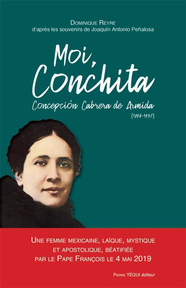 MOI, CONCHITA CONCEPCIóN CABRERA DE ARMIDA (1894-1937)  -  UNE FEMME MEXICAINE, LAIQUE, MYSTIQUE ET APOSTOLIQUE, BEATIFIEE PAR LE PAPE FRANCOIS LE 4 MAI 2019 A MEXICO