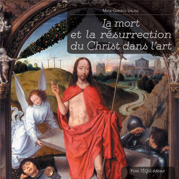 LA MORT ET LA RESURRECTION DU CHRIST DANS L'ART