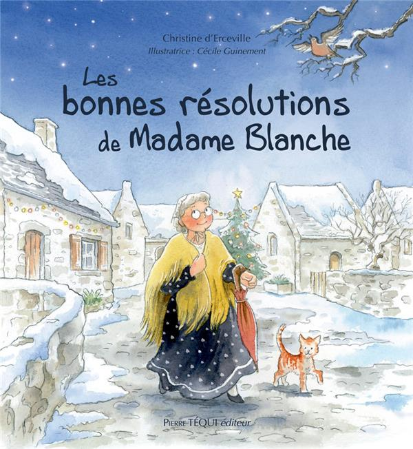 LES BONNES RESOLUTIONS DE MADAME BLANCHE
