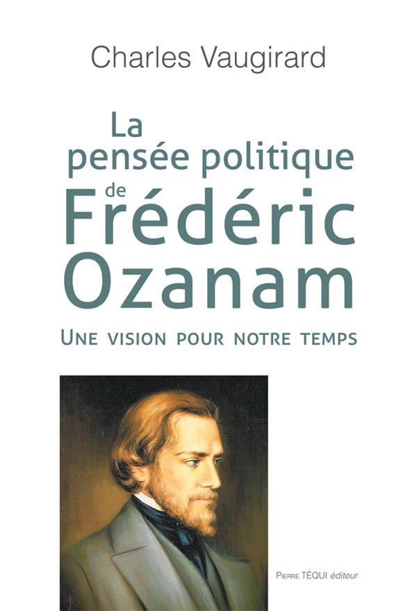 LA PENSEE POLITIQUE DE FREDERIC OZANAM