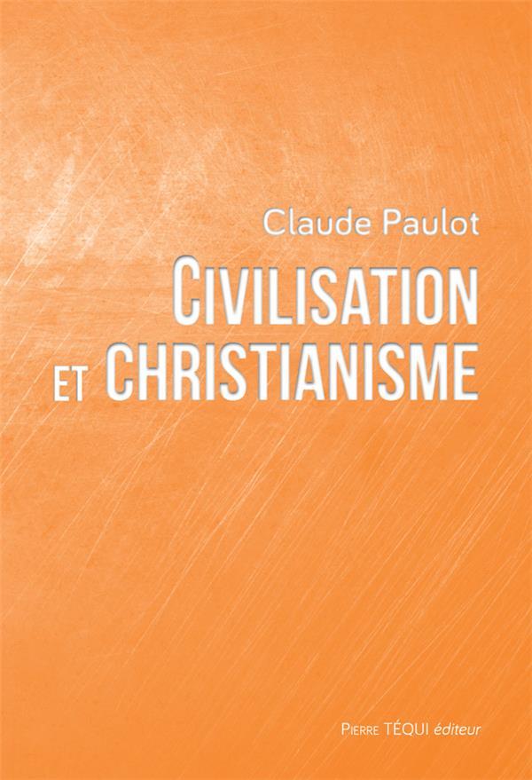 CIVILISATION ET CHRISTIANISME