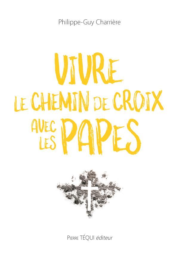 VIVRE LE CHEMIN DE CROIX AVEC LES PAPES