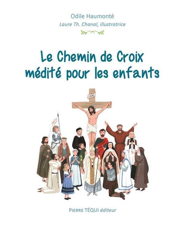 LE CHEMIN DE CROIX MEDITE POUR LES ENFANTS