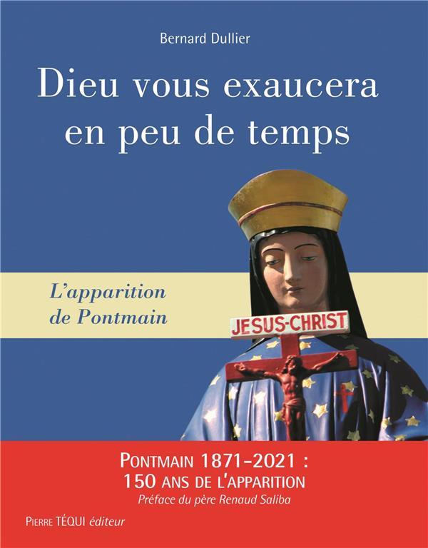 DIEU VOUS EXAUCERA EN PEU DE TEMPS  -  L'APPARITION DE PONTMAIN