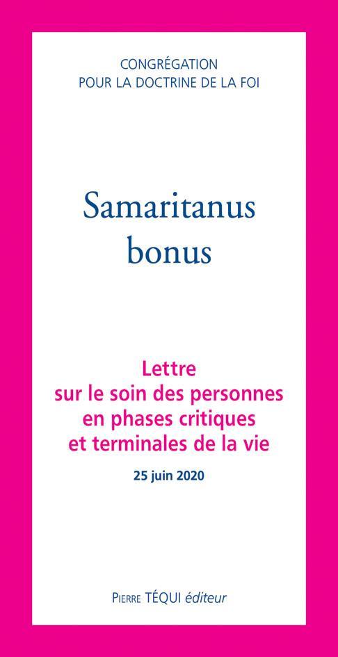 SAMARITANUS BONUS  -  LETTRE SUR LE SOIN DES PERSONNES  EN PHASES CRITIQUES ET TERMINALES DE LA VIE