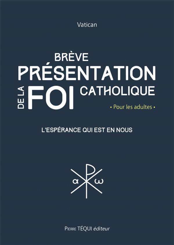 BREVE PRESENTATION DE LA FOI CATHOLIQUE