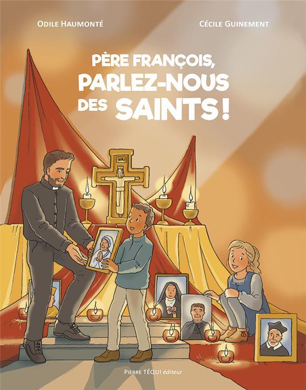 PERE FRANCOIS, PARLEZ-NOUS DES SAINTS !